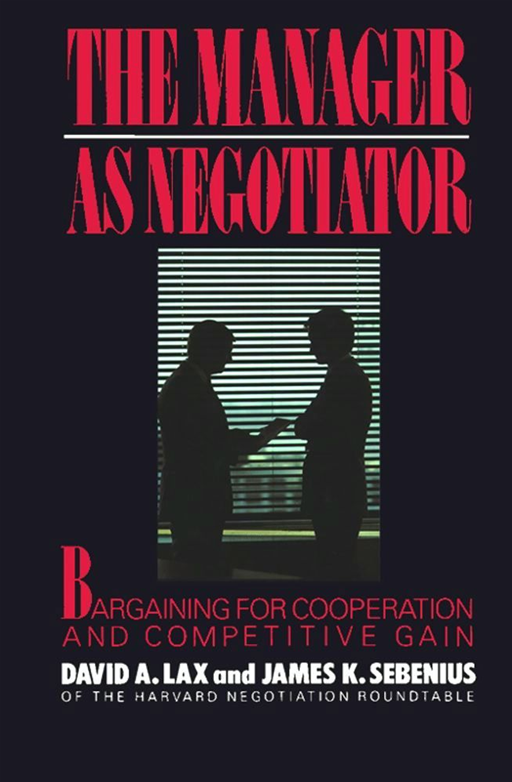 Manager as Negotiator By: David A. Lax
