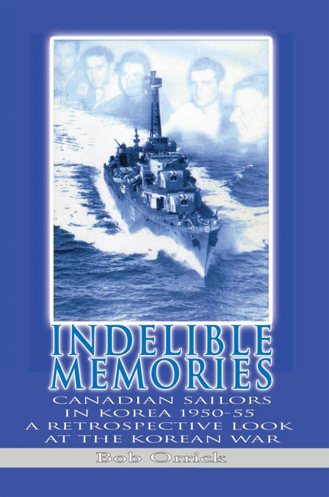 Indelible Memories By: Bob Orrick