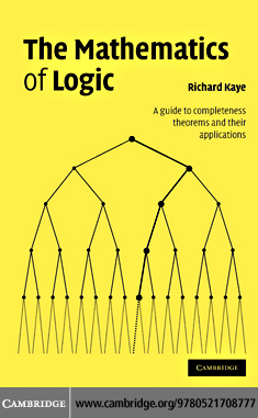 The Mathematics of Logic By: Kaye,Richard W.