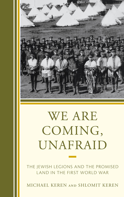 We Are Coming, Unafraid By: Michael Keren,Shlomit Keren