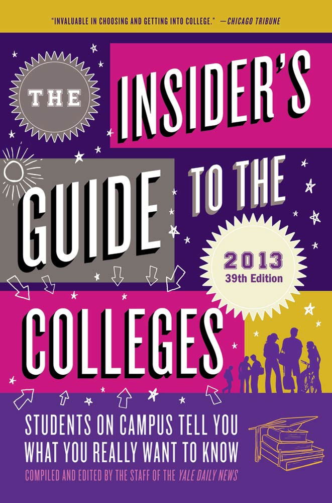 The Insider's Guide to the Colleges, 2013