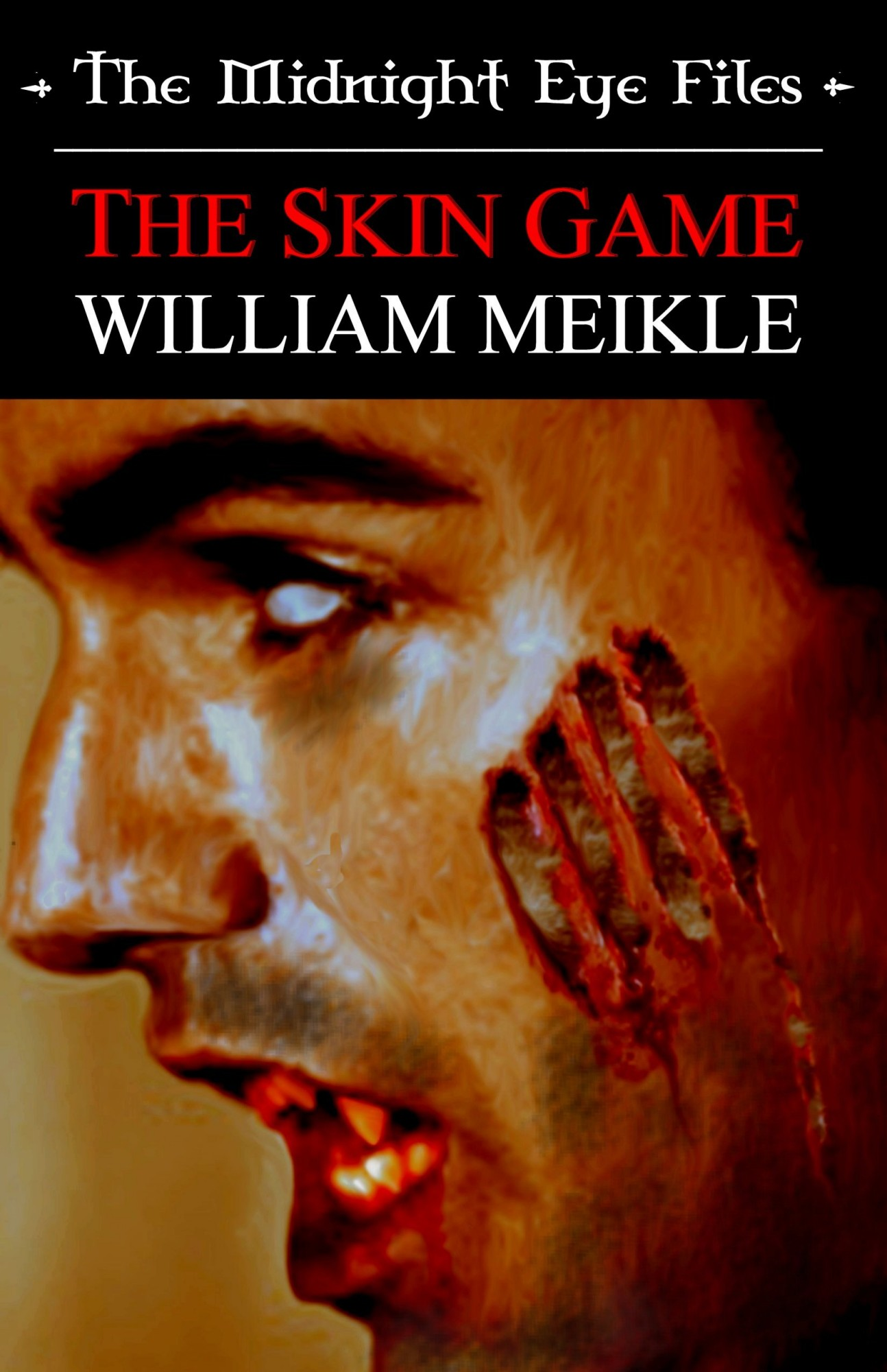 The Midnight Eye Files: The Skin Game By: William Meikle
