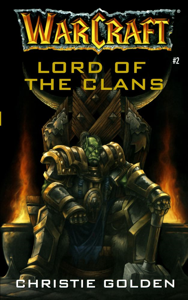 Warcraft: Lord of the Clans By: Christie Golden