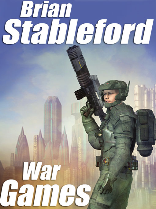 War Games: A Science Fiction Novel By: Brian Stableford