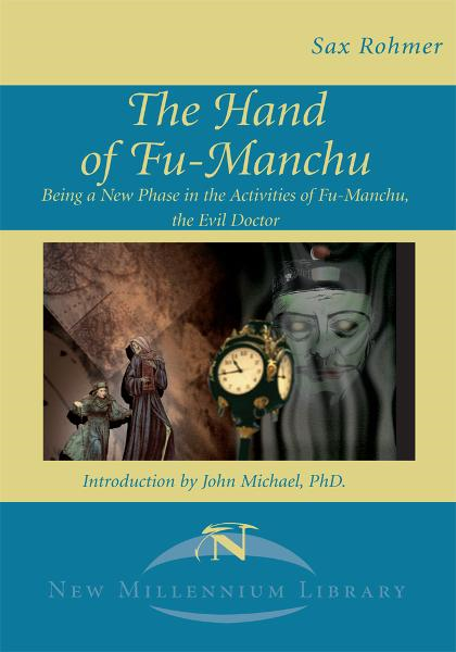 The Hand of Fu-Manchu By: Sax Rohmer