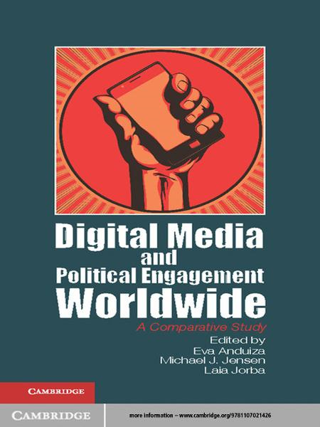 Digital Media and Political Engagement Worldwide A Comparative Study