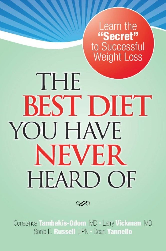 The Best Diet You Have Never Heard Of - Physician Updated 800 Calorie hCG Diet Removes Health Concerns By: Dr. Larry Vickman MD Dr. Connie Odom Sonia Russell LPN Dean Yannello