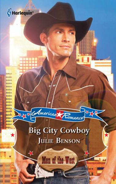 Big City Cowboy By: Julie Benson