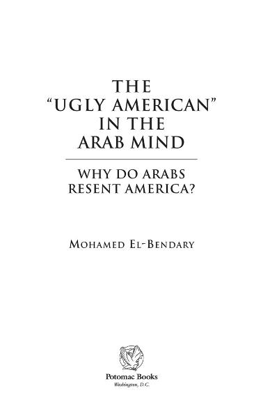 "The ""Ugly American"" in the Arab Mind By: Mohamed El-Bendary"