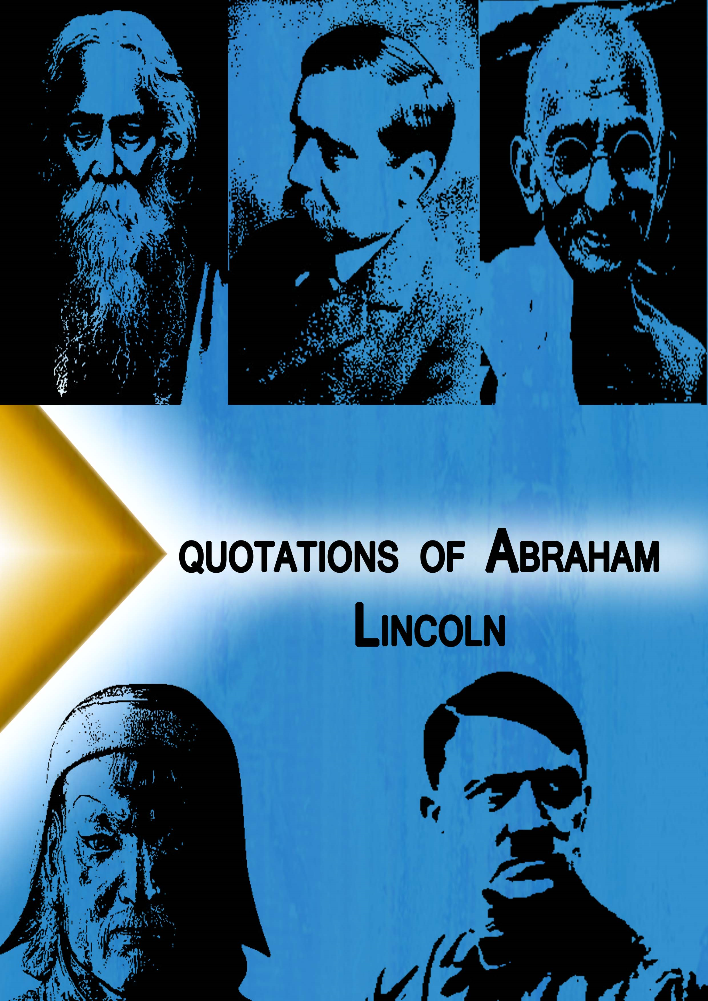Qoutations From  Abraham Lincoln