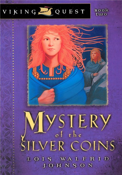 Mystery of the Silver Coins By: Lois Walfrid Johnson