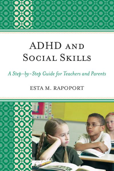 ADHD and Social Skills By: Rapoport, Esta
