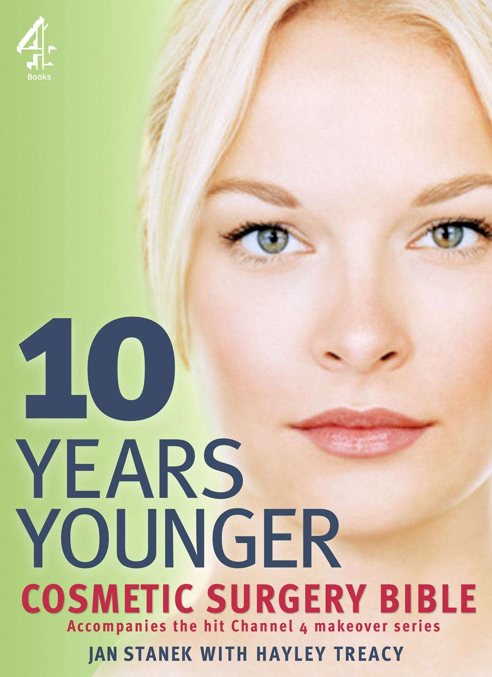 10 Years Younger Cosmetic Surgery Bible By: Jan Stanek