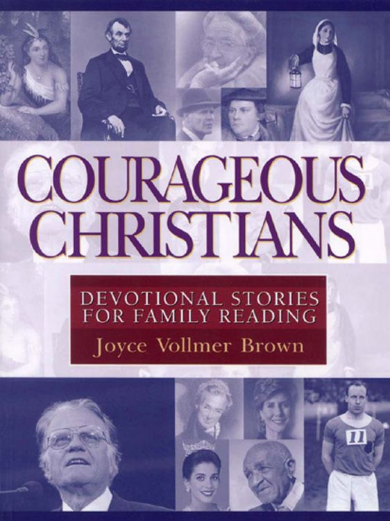 Courageous Christians By: Joyce Vollmer Brown