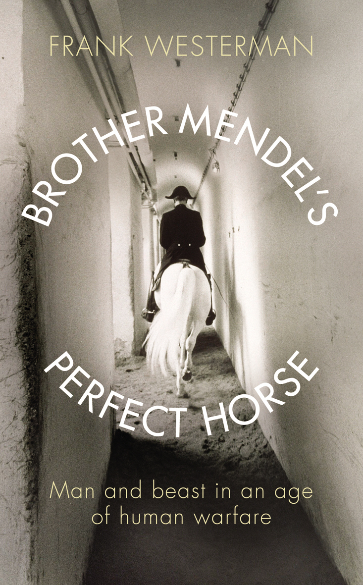 Brother Mendel's Perfect Horse By: Frank Westerman