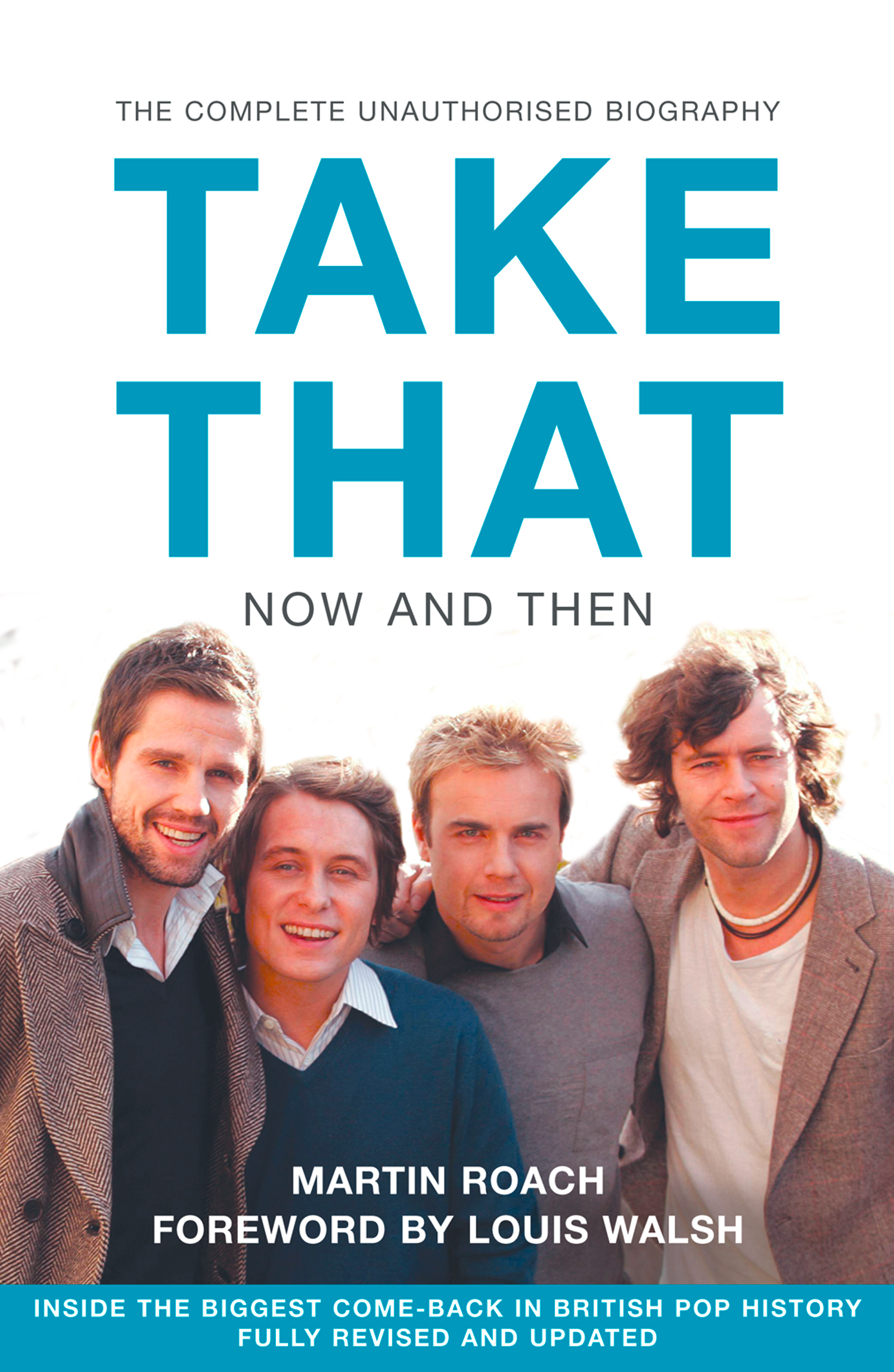 Take That ? Now and Then: Inside the Biggest Comeback in British Pop History