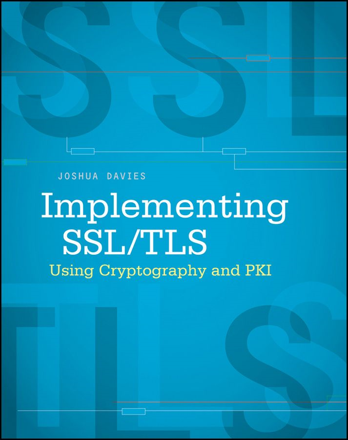 Implementing SSL / TLS Using Cryptography and PKI By: Joshua Davies