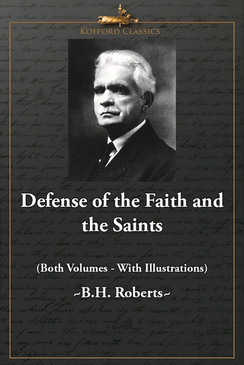 Defense of the Faith and the Saints (Both Volumes - With Illustrations)