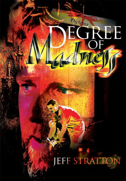 Degree of Madness By: Jeff Stratton