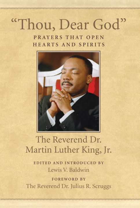"""Thou, Dear God"" By: Martin Luther King, Jr."