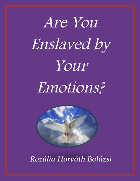 Are You Enslaved By Your Emotions?