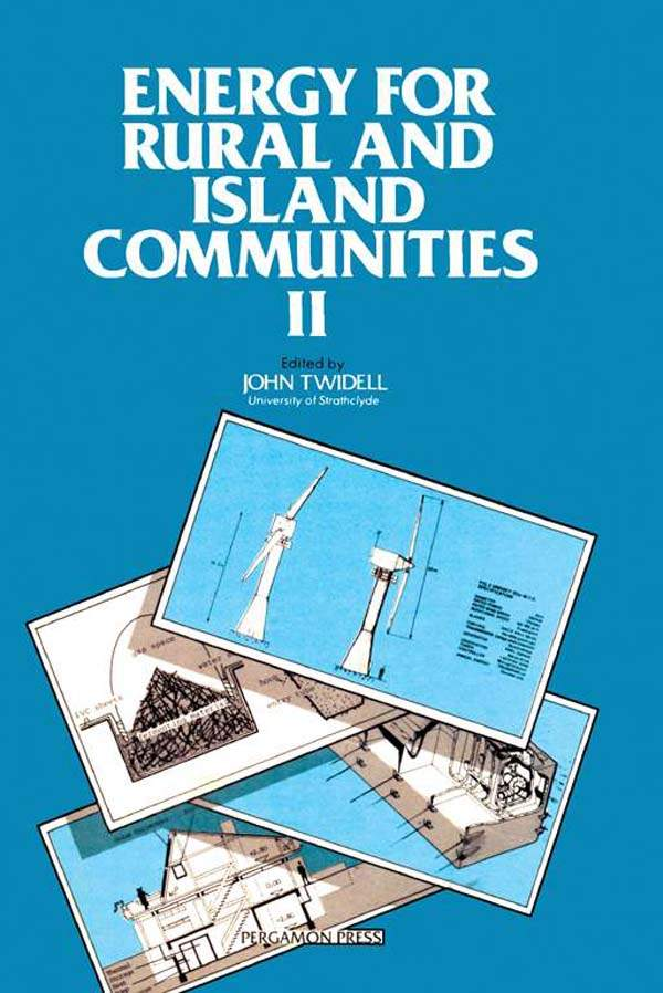 Energy for Rural and Island Communities Ii Proceedings of the Second International Conference,  Held at Inverness,  Scotland,  1-4 September 1981