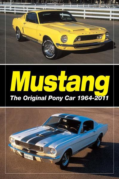 Mustang:  The Original Pony Car: The Original Pony Car