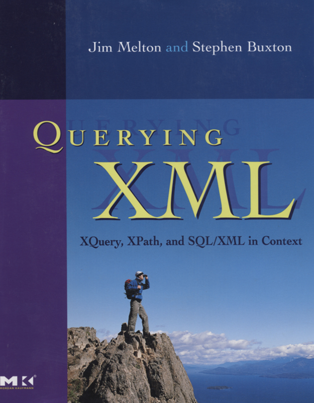 Querying XML XQuery,  XPath,  and SQL/XML in context