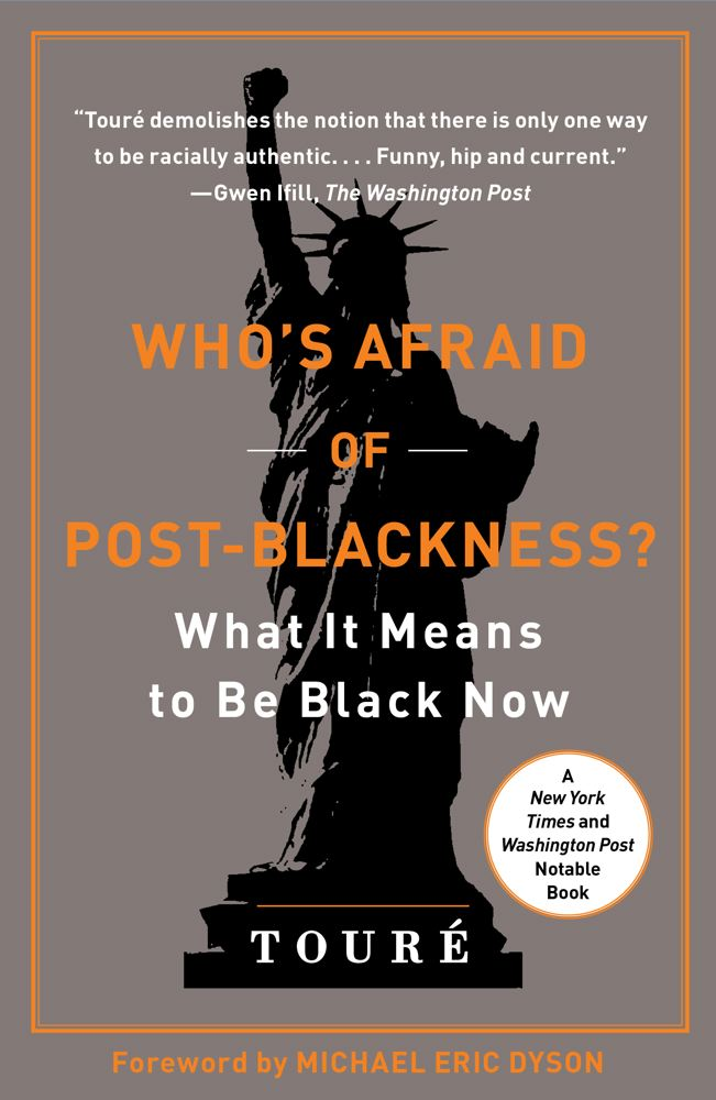 Who's Afraid of Post-Blackness? By: Touré