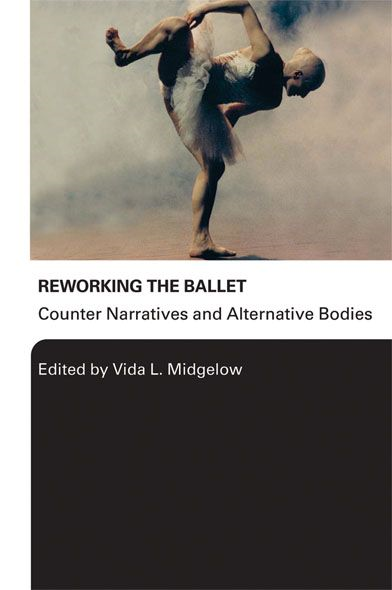 Reworking the Ballet Counter Narratives and Alternative Bodies