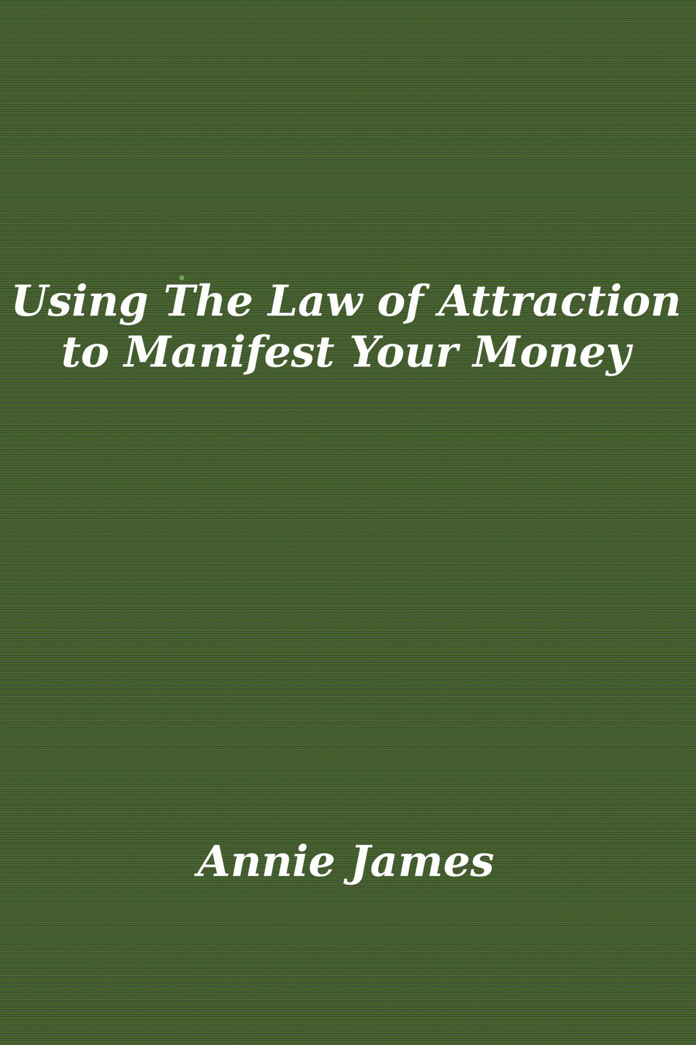 Using The Law of Attraction To Manifest Your Money