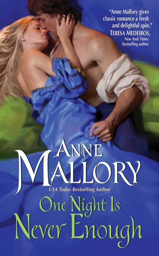 One Night Is Never Enough By: Anne Mallory
