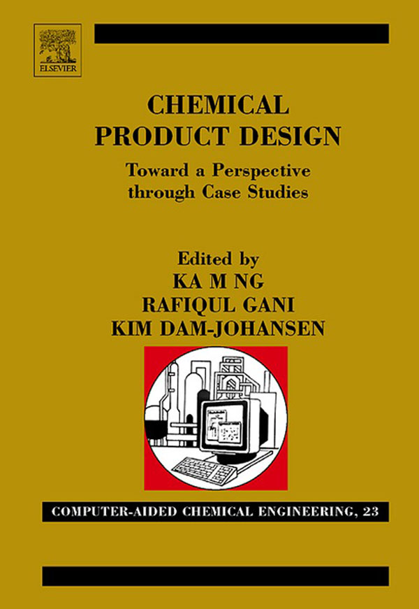 Chemical Product Design: Towards a Perspective through Case Studies Towards a Perspective through Case Studies