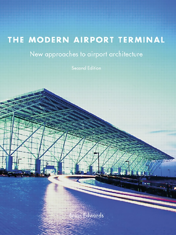Modern Airport Terminal New Approaches to Airport Architecture