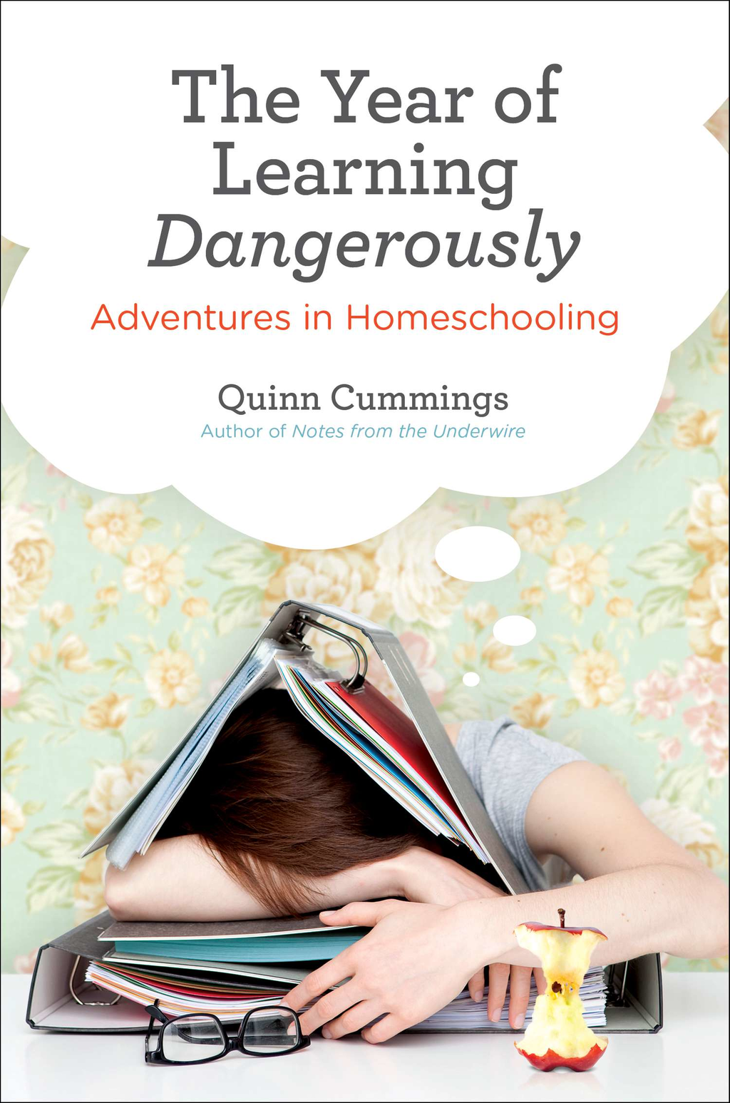 The Year of Learning Dangerously Adventures in Homeschooling