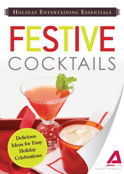 Holiday Entertaining Essentials: Festive Cocktails: Delicious  ideas for easy holiday celebrations