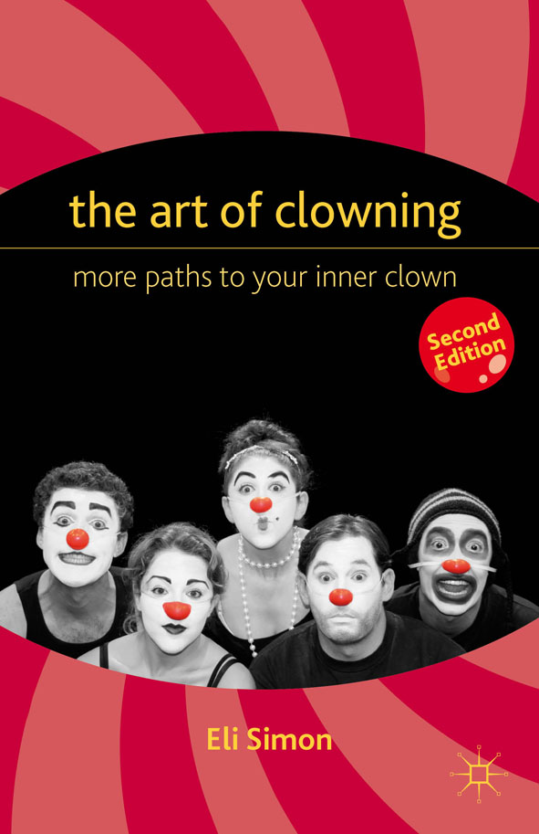 The Art of Clowning More Paths to Your Inner Clown