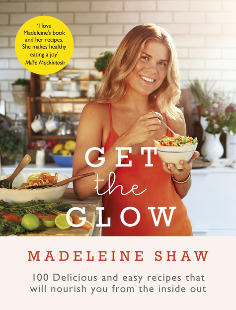 Get The Glow Delicious and Easy Recipes That Will Nourish You from the Inside Out