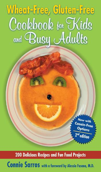 Wheat-Free, Gluten-Free Cookbook for Kids and Busy Adults, Second Edition By: Connie Sarros