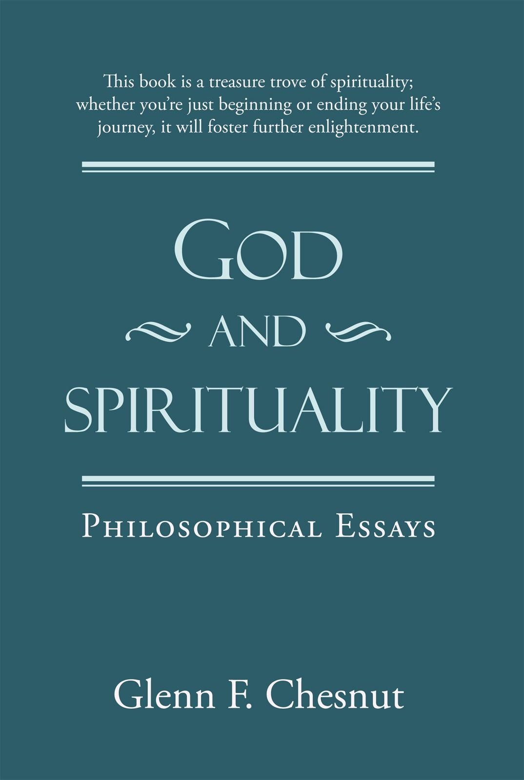 God And Spirituality By: Glenn F. Chesnut