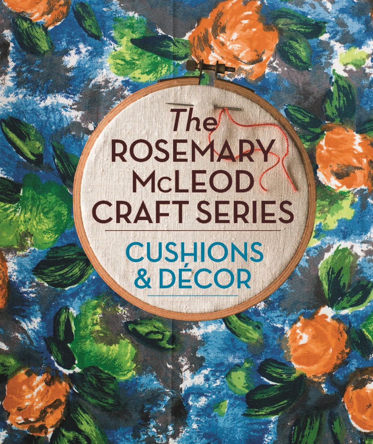 The Rosemary McLeod Craft Series: Cushions and Decor