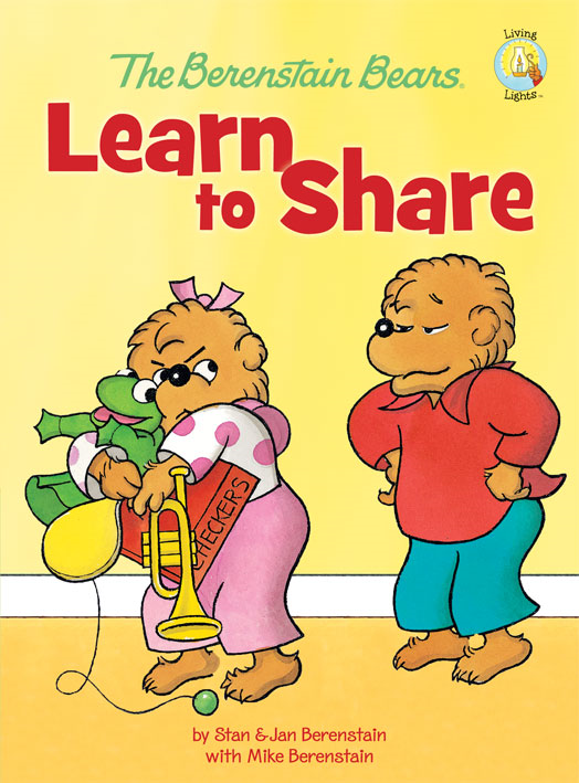 The Berenstain Bears Learn to Share By: Stan and Jan   Berenstain w/ Mike Berenstain