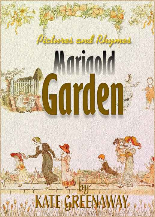 Kate Greenaway - Marigold Garden Pictures and Rhymes