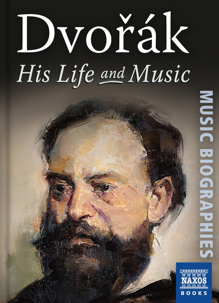 Dvořák: His Life and Music By: Neil Wenborn
