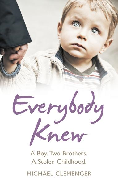 Everybody Knew A Boy. Two Brothers. A Stolen Childhood.
