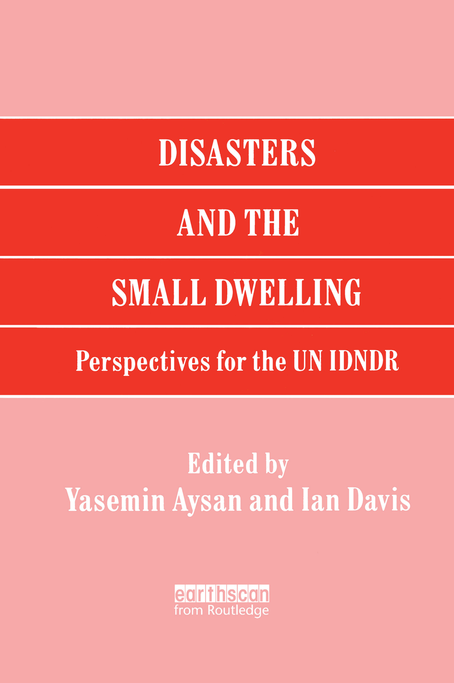 Disasters and the Small Dwelling Perspectives for the UN IDNDR
