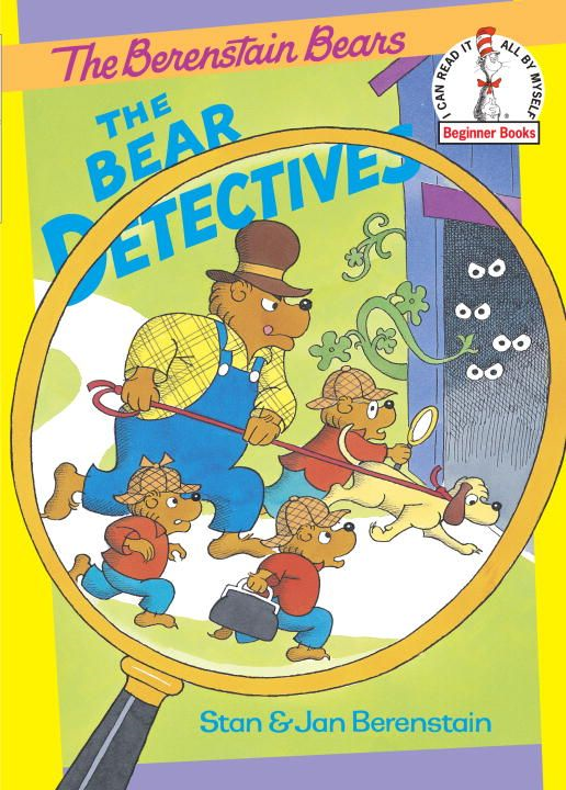 The Bear Detectives By: Jan Berenstain,Stan Berenstain