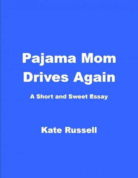 Pajama Mom Drives Again