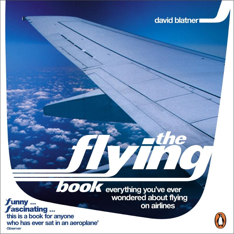 The Flying Book Everything You've Ever Wondered About Flying on Airlines