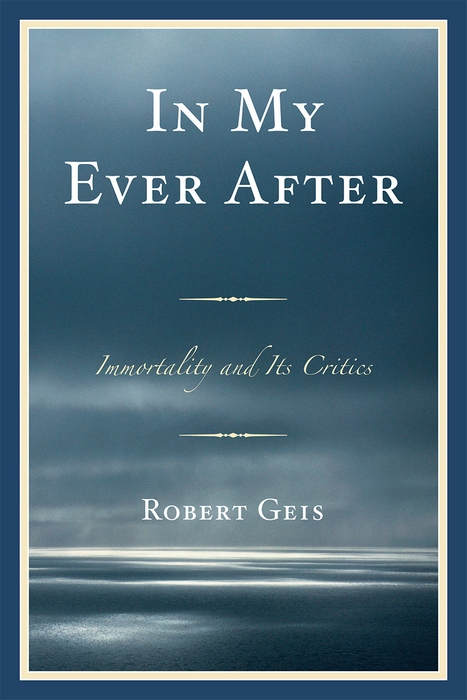 In My Ever After Immortality and Its Critics